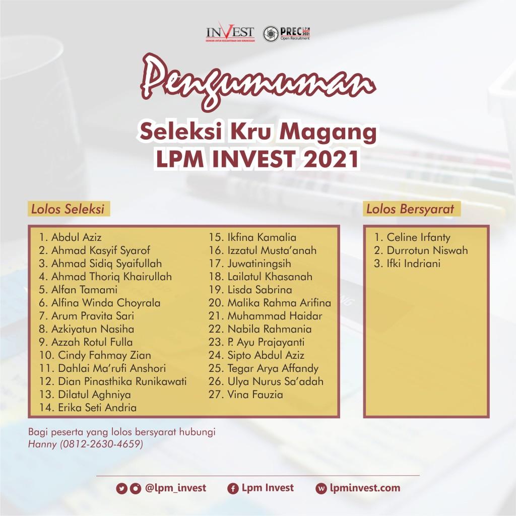 (Pengumuman Kelolosan Kru Magang LPM Invest dapat dilihat juga di instagram @lpm_invest)