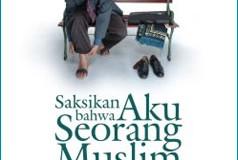 buku-Saksikan-Bahwa-Aku-Seorang-Muslim-Karya-Salim-A.-Fillah